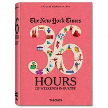 New York Times. 36 Hours. 125 Wochenenden in Europa
