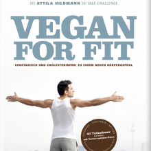 Vegan for Fit. Die Attila Hildmann 30-Tage-Challenge