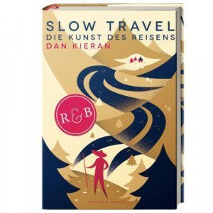 Slow Travel: Die Kunst des Reisens