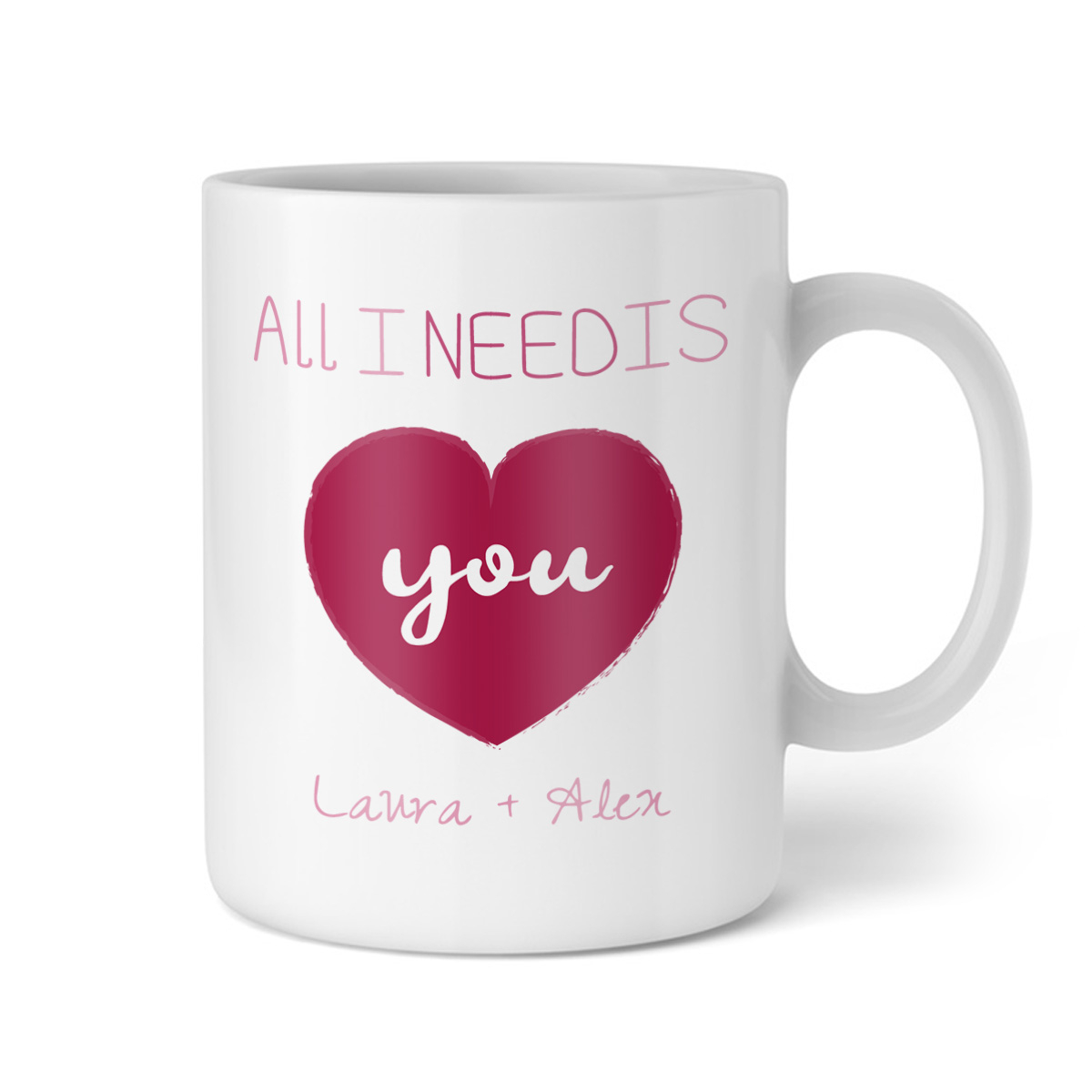 Personalisierbare Tasse All I Need Is You